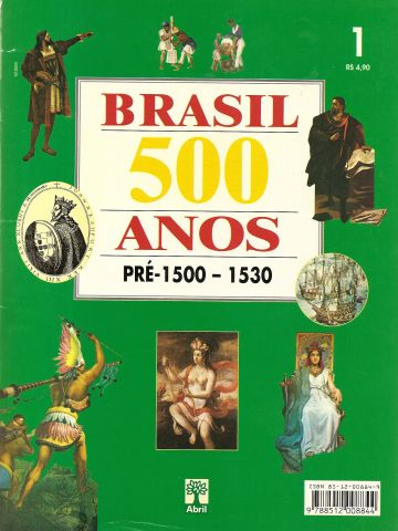 Brasil 500 Anos - Fascículo 01 - Pré-1500 - 1530
