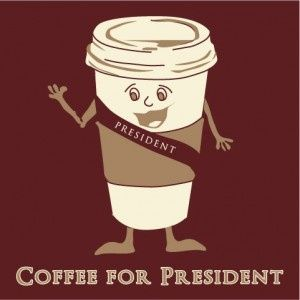 CoffeeforPresident.jpg