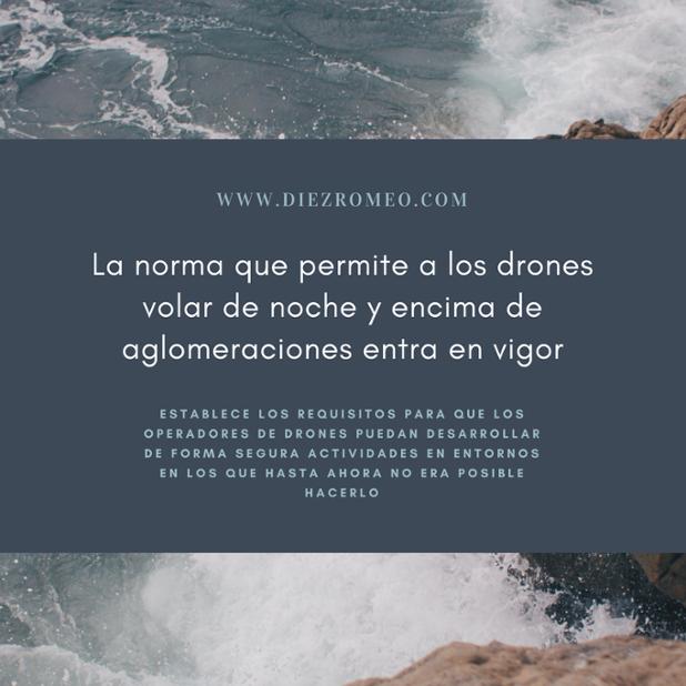 Diez Romeo_Normativa drones en vigor.png