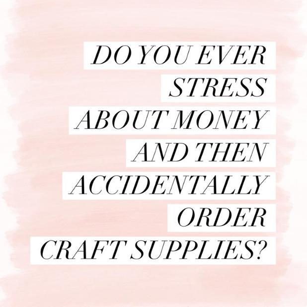 Acidentally Order Craft Supplies When Stressed.jpg