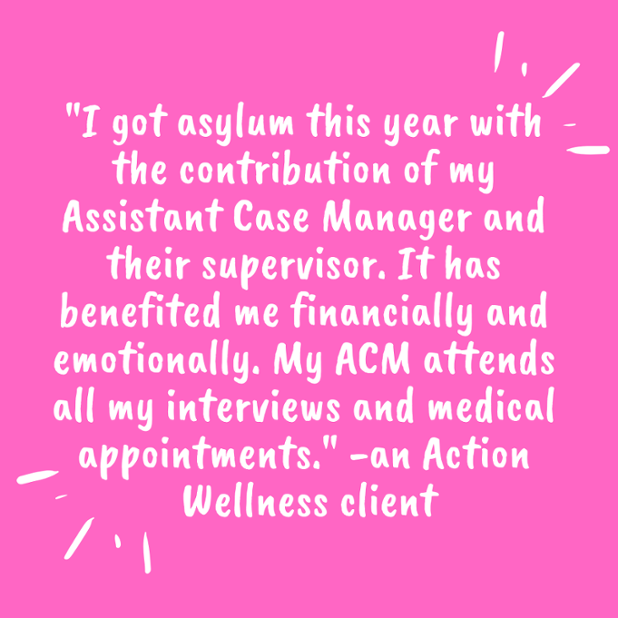 _I got asylum this year with the contribution of my Assistant Case Manager and their supervisor. It has benefited me financially and emotion