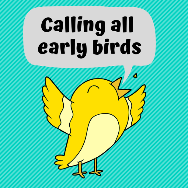 Calling all early birds.png