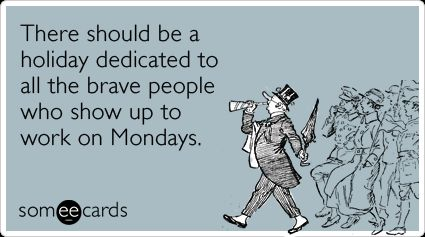monday-holiday-work-job-hell-workplace-ecards-someecards.png