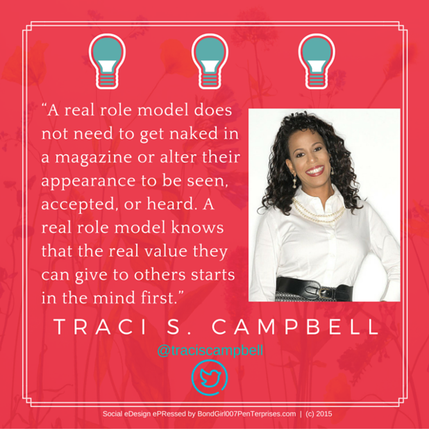 """A real role model...quote"" - Traci S. Campbell @traciscampell - Social eDesign ePRessed by BondGirl007Penterprises.com - (C) 2015.png"