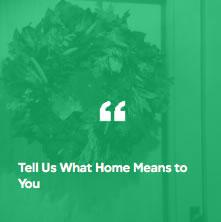 Tell Us What Home Means to You.jpg