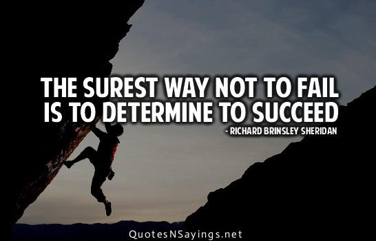 The-surest-way-not-to-fail-is-to-determine-to-succed.jpg