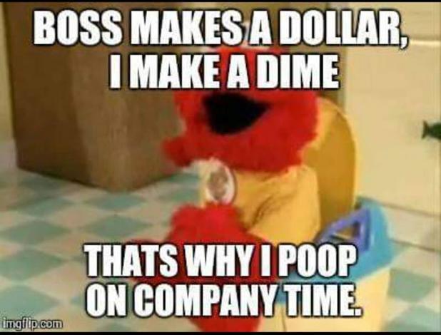 Boss Makes A Dollar I Make A Dime.jpg