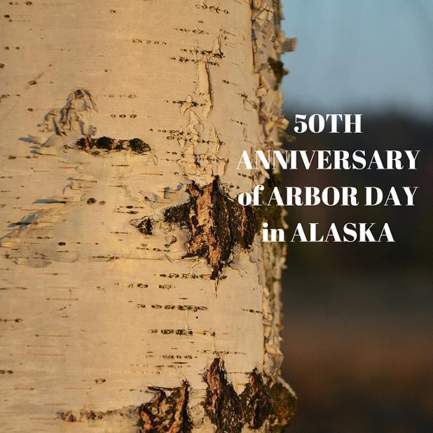50TH ANNIVERSARY of ARBOR DAY in ALASKA.jpg
