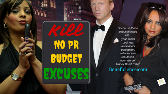 TRACEY BOND 007 WANTS TO HELP YOU KILL NO PR BUDGET EXCUSES BENEFICIENCE.COM.png