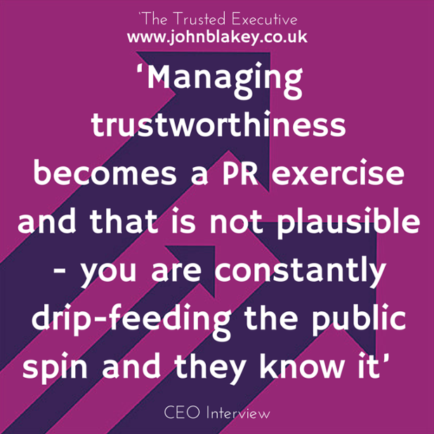 'Managing trustworthiness becomes a PR exercise and that is not plausible - you are constantly drip-feeding the public spin and they know it