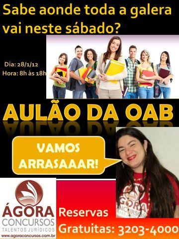 AULÃO GRATUITO PARA A OAB. Sábado 28/1/12 - 8h às 18h