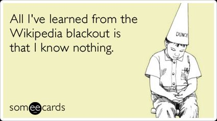 wikipedia-blackout-knowledge-somewhat-topical-ecards-someecards.png