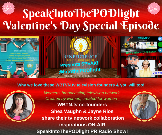 SpeakIntoThePODlight Valentines Day Special Episode - WBTVN.tv CoFounders Shea Vaughn & Jayne Rios on Womens Broadcasting Television Network