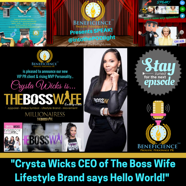 Crysta Wicks CEO of The Boss Wife Lifestyle Brand says Hello World on Speak! Into The PODlight!.png