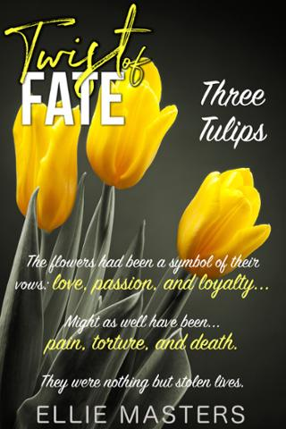TWIST OF FATE TEASER Tulips.JPG