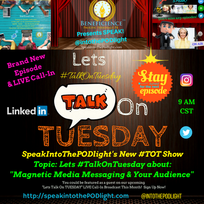 LETS TALK ON TUESDAY about Magnetic Media Messaging & Your Audience on SpeakIntoThePodlight with Tracey Bond Pr Host Doing The PR Most.png