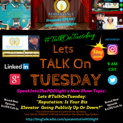 LETS #TalkOnTuesday about- Repuatation- Is Your Biz Elevator Going Up Or Down- BlogTalkRadio.com%2FSpeakIntoThePodlight.png