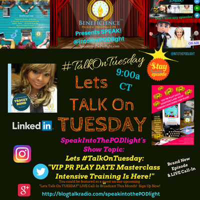 LETS #TalkOnTuesday about- -VIP PR Play Date Masterclass IT Is Here!- BlogTalkRadio.com%2FSpeakIntoThePodlight.png