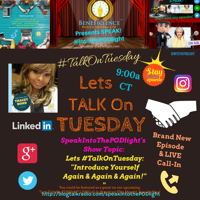 LETS #TalkOnTuesday about- -Introduce Yourself Again & Again & Again!- BlogTalkRadio.com%2FSpeakIntoThePodlight.png