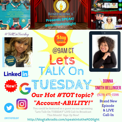 Our Hot #TOT topic- #TalkOnTuesday Account-ABILITY with Donna Smith Bellinger - BlogTalkRadio.com%2FSpeakIntoThePodlight (1).png
