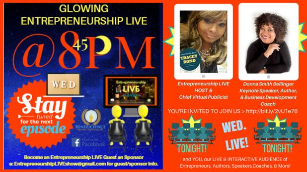 Entrepreneurship LIVE TONIGHT Our New Guest Entrepreneur Donna Smith Bellinger & YOU our Interactive Audience at Facebook.com%2FEntrpreneurs