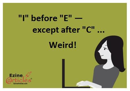 i before e except after c weird.jpg