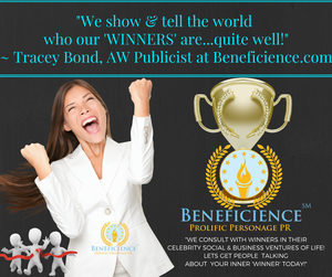 we-show-tell-the-world-who-our-winners-are-quite-well-tracey-bond-aw-publicist-at-beneficience-com-prolific-personage-pr.png