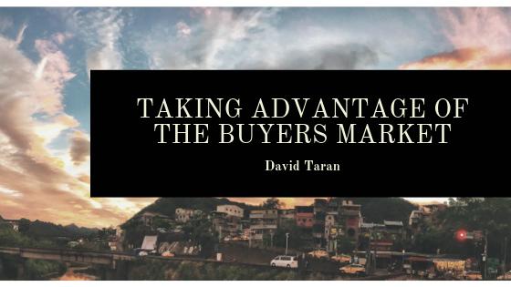 David-Taran-taking-Advantage-of-the-Buyers-Market.png