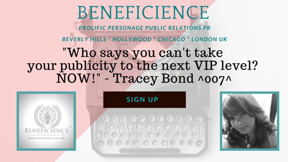 ...take your personage, and social publicity to the next level now - Tracey Bond 007 - Beneficience PR.png
