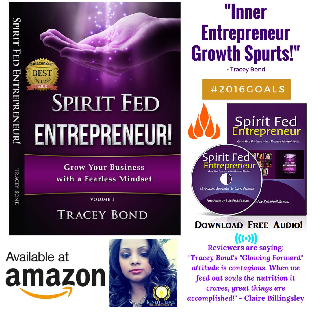 Spirit Fed Entrepreneur Growth Spurts...Tracey Bond This Amazon Bestselling Book Spirit Fed Entrepreneur by Tracey Bond is Available on Amaz
