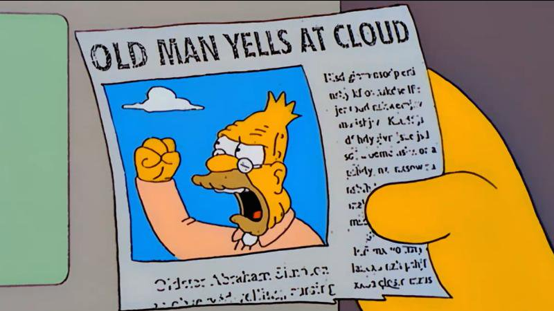 old-man-yells-at-cloud.jpg